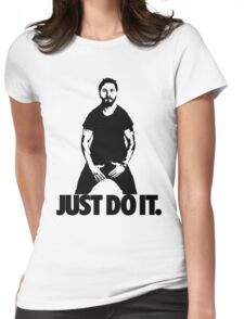 Just do it. Womens Fitted T-Shirt