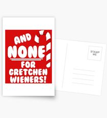 And NONE For Gretchen Wieners! - Mean Girls Christmas Postcards