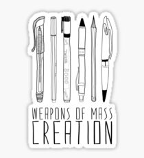 Weapons Of Mass Creation Sticker