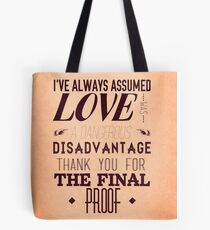 Love is a Disadvantage  Tote Bag