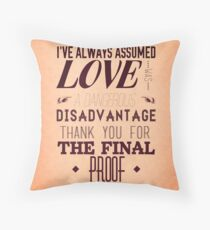 Love is a Disadvantage  Throw Pillow