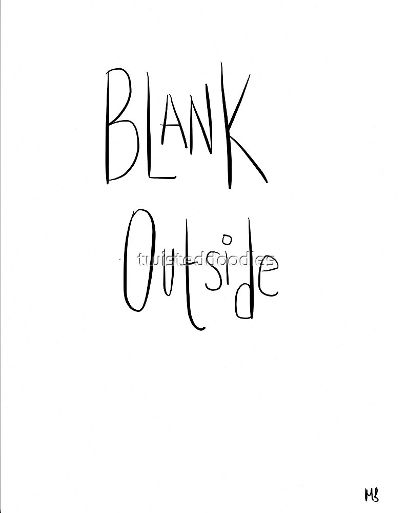 Blank inside and....  by twisteddoodles