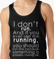 I don't run Tank Top