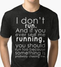 I don't run Tri-blend T-Shirt