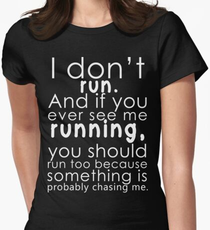 I don't run Womens Fitted T-Shirt