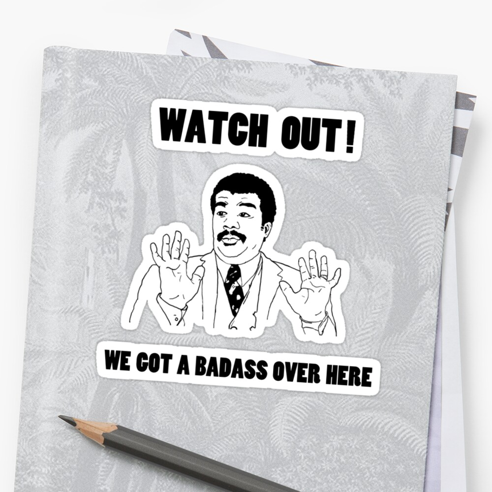 watch out we got a badass over here stickers by. Black Bedroom Furniture Sets. Home Design Ideas