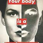 Your Body is a Battleground by wearart
