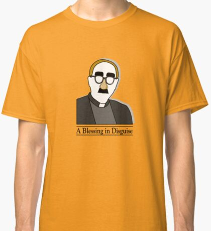 A Blessing in Disguise Classic T-Shirt