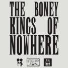 The Boney Kings of Nowhere -Black by Aaran Bosansko