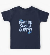 Don't be such a guppy! Kids Clothes
