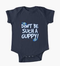 Don't be such a guppy! One Piece - Short Sleeve