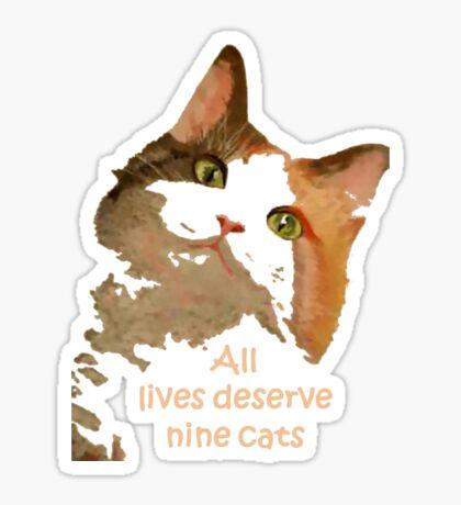 All Lives Deserve Nine Cats Sticker