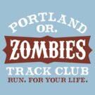 Portland Zombies Track Club by Rob DeBorde