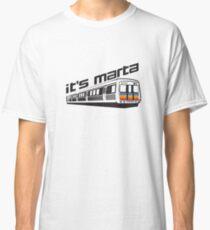 It's MARTA! Classic T-Shirt
