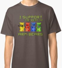 I Support the Right to Arm Bears, Gummy Bears Classic T-Shirt