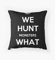 We Hunt Monsters What The Hell Throw Pillow
