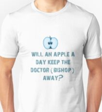 Will an apple a day keep the doctor (Bishop) away? Unisex T-Shirt