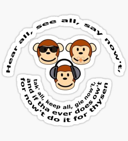"""The Yorkshire Proverb """"Hear All, See all Say Nowt"""" Sticker"""