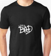 """Who's Bad"" White on Black Design Unisex T-Shirt"