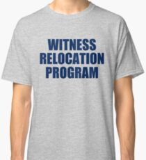 WITNESS RELOCATION PROGRAM TEE AS SEEN ON FOO FIGHTERS DAVE GROHL Classic T-Shirt