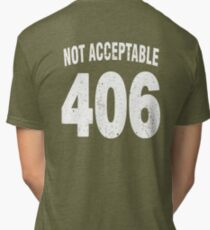 Team shirt - 406 Not Acceptable, white letters Tri-blend T-Shirt