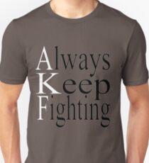 Always Keep Fighting Unisex T-Shirt