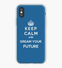 Keep Calm And Dream Your Future iPhone Case