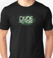 Dude! No Edge T-Shirt