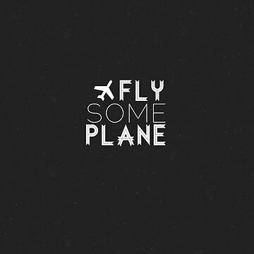 Fly Some Plane by killercabbies