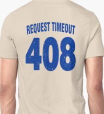 Team shirt - 408 Request Timeout, blue letters T-Shirt