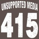Team shirt - 415 Unsupported Media, white letters by JRon