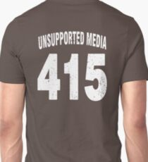 Team shirt - 415 Unsupported Media, white letters Unisex T-Shirt