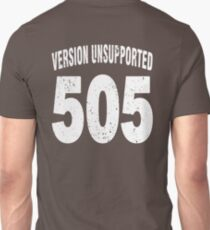 Team shirt - 505  Unsupported Version, white letters T-Shirt