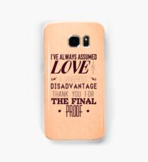 Love is a Disadvantage  Samsung Galaxy Case/Skin
