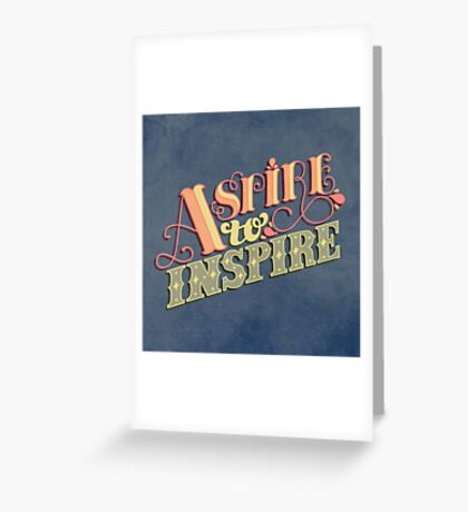 Aspire to Inspire Greeting Card