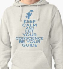 Keep Calm and Let Your Conscience Be Your Guide Pullover Hoodie