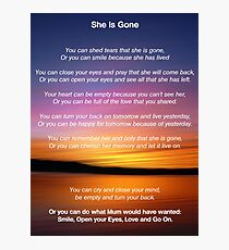 She is Gone - Funeral Poem for Mum Photographic Print
