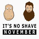 Don't Be A Potato Its No Shave November by Nitin  Kapoor