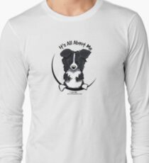 It's All About Me :: Border Collie Long Sleeve T-Shirt