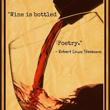 Wine Quote - Robert Louis Stevenson by CorxandForx