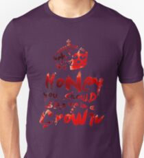 Honey, You Should See Me In A Crown Unisex T-Shirt