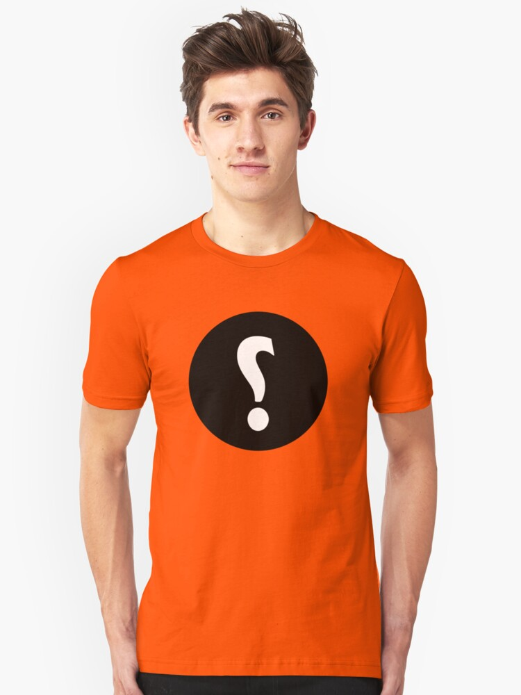 question everything Unisex T-Shirt Front