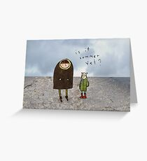 is it sumer yet? Greeting Card