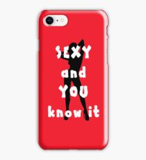 Sexy and you know it iPhone Case/Skin