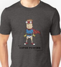 No Super Powers Required T-Shirt
