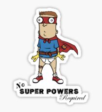 No Super Powers Required Sticker