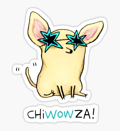 Chiwowza! Sticker