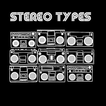 Stereo Types by DubbleClik