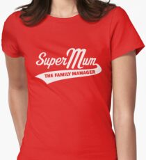 Super Mum – The Family Manager (White) Womens Fitted T-Shirt