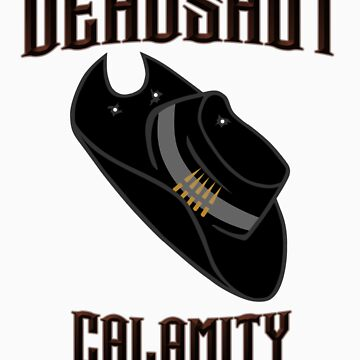 Deadshot Calamity by sirhcx
